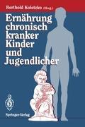 Cover-Bild zu Ernährung chronisch kranker Kinder und Jugendlicher von Koletzko, Berthold (Hrsg.)