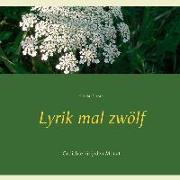Cover-Bild zu Lyrik mal zwölf (eBook) von Darrah, Gisela