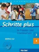 Cover-Bild zu Schritte plus 3 + 4. A2. In Frauen- und Elternkursen. Übungsbuch mit Audio-CD von Darrah, Gisela