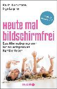Cover-Bild zu Heute mal bildschirmfrei von Bleckmann, Paula