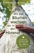 Cover-Bild zu Mit den Bäumen wachsen wir in den Himmel von Arvay, Clemens G.