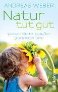 Cover-Bild zu Natur tut gut von Weber, Andreas