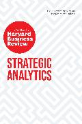 Cover-Bild zu Strategic Analytics: The Insights You Need from Harvard Business Review von Review, Harvard Business