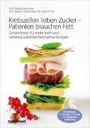 Cover-Bild zu Krebszellen lieben Zucker - Patienten brauchen Fett von Kämmerer, Ulrike