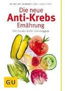 Cover-Bild zu Die neue Anti-Krebs-Ernährung von Franz, Maren