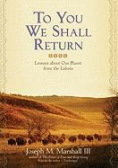 Cover-Bild zu To You We Shall Return: Lessons about Our Planet from the Lakota von Hepker, Jeffrey (Solist)