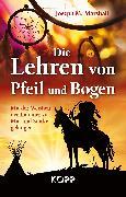 Cover-Bild zu Die Lehren von Pfeil und Bogen (eBook) von Marshall, Joseph M.
