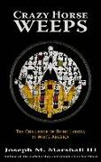 Cover-Bild zu Crazy Horse Weeps: The Challenge of Being Lakota in White America von Marshall, Joseph M.