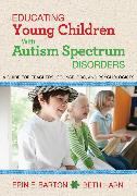 Cover-Bild zu Educating Young Children with Autism Spectrum Disorders von Barton, Erin E.