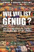 Cover-Bild zu Skidelsky, Robert: Wie viel ist genug?