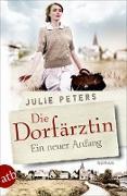 Cover-Bild zu Peters, Julie: Die Dorfärztin - Ein neuer Anfang (eBook)