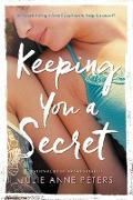 Cover-Bild zu Peters, Julie Anne: Keeping You a Secret (eBook)