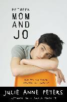 Cover-Bild zu Peters, Julie Anne: Between Mom and Jo (eBook)