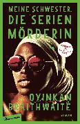 Cover-Bild zu Braithwaite, Oyinkan: Meine Schwester, die Serienmörderin (eBook)