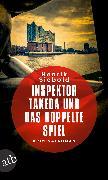 Cover-Bild zu Siebold, Henrik: Inspektor Takeda und das doppelte Spiel (eBook)