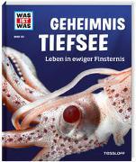 Cover-Bild zu Baur, Dr. Manfred: WAS IST WAS Band 133 Geheimnis Tiefsee. Leben in ewiger Finsternis