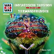 Cover-Bild zu Baur, Dr. Manfred: WAS IST WAS Hörspiel: Fantastische Tiersinne/ Tierwanderungen (Audio Download)