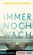 Cover-Bild zu Neidhardt, Fabian: Immer noch wach (eBook)