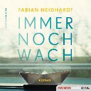 Cover-Bild zu Neidhardt, Fabian: Immer noch wach (Audio Download)