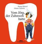 Cover-Bild zu Künzel, Hanna: Vom Jörg, der Zahnweh hatte
