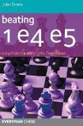 Cover-Bild zu Emms, John: Beating 1e4 E5: A Repertoire for White in the Open Games Zoom Beating 1e4 E5: A Repertoire for White in the Open Games
