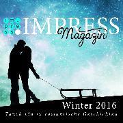 Cover-Bild zu Knoll, Julia Kathrin: Impress Magazin Winter 2016 (Januar-März): Tauch ein in romantische Geschichten (eBook)