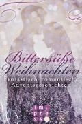 Cover-Bild zu Knoll, Julia Kathrin: Bittersüße Weihnachten. Fantastisch-romantische Adventsgeschichten (eBook)