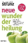 Cover-Bild zu Strunz, Ulrich: Neue Wunder der Heilung (eBook)