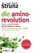 Cover-Bild zu Strunz, Ulrich: Die Amino-Revolution (eBook)