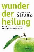 Cover-Bild zu Strunz, Ulrich: Wunder der Heilung