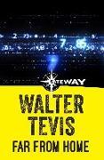 Cover-Bild zu Tevis, Walter: Far From Home (eBook)