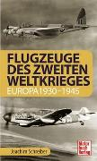 Cover-Bild zu Schreiber, Joachim: Flugzeuge des Zweiten Weltkrieges