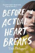 Cover-Bild zu Delaney, Tish: Before My Actual Heart Breaks