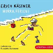 Cover-Bild zu Hurra, Ferien! (Audio Download) von Kästner, Erich