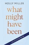 Cover-Bild zu Miller, Holly: What Might Have Been