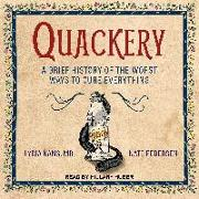 Cover-Bild zu Kang, Lydia: Quackery: A Brief History of the Worst Ways to Cure Everything