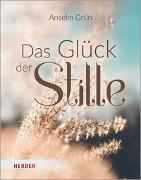 Cover-Bild zu Das Glück der Stille von Grün, Anselm