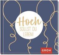 Cover-Bild zu Hoch sollst du leben! von Groh Redaktionsteam (Hrsg.)