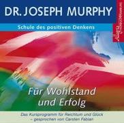 Cover-Bild zu Schule des positiven Denkens - Für Wohlstand und Erfolg von Murphy, Dr. Joseph