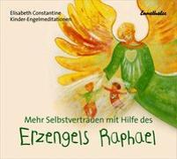 Cover-Bild zu Mehr Selbstvertrauen mit Hilfe des Erzengels Raphael von Constantine, Elisabeth