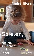 Cover-Bild zu Spielen, um zu fühlen, zu lernen und zu leben von Stern, André