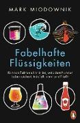 Cover-Bild zu Fabelhafte Flüssigkeiten (eBook) von Miodownik, Mark