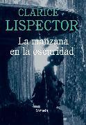 Cover-Bild zu Lispector, Clarice: La manzana en la oscuridad (eBook)