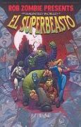 Cover-Bild zu Rob Zombie Presents: The Haunted World Of El Superbeasto von Rob Zombie