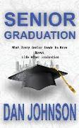 Cover-Bild zu Senior Graduation: What Every Senior Needs to Know About Life After Graduation von Johnson, Dan