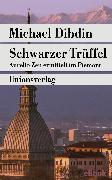 Cover-Bild zu Dibdin, Michael: Schwarzer Trüffel (eBook)