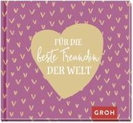 Cover-Bild zu Für die beste Freundin der Welt von Groh Redaktionsteam (Hrsg.)