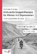 Cover-Bild zu Ambulante Gruppentherapie für Männer mit Depression (eBook) von Bartholomes, Steffen
