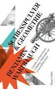 Cover-Bild zu Schießpulver und Geometrie - Das Leben von Charles Hutton: Grubenjunge, Mathematiker und wissenschaftlicher Rebell (eBook) von Wardhaugh, Benjamin