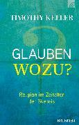Cover-Bild zu Keller, Timothy: Glauben wozu? (eBook)